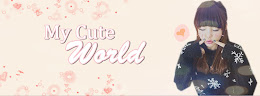 My Cute World ♥