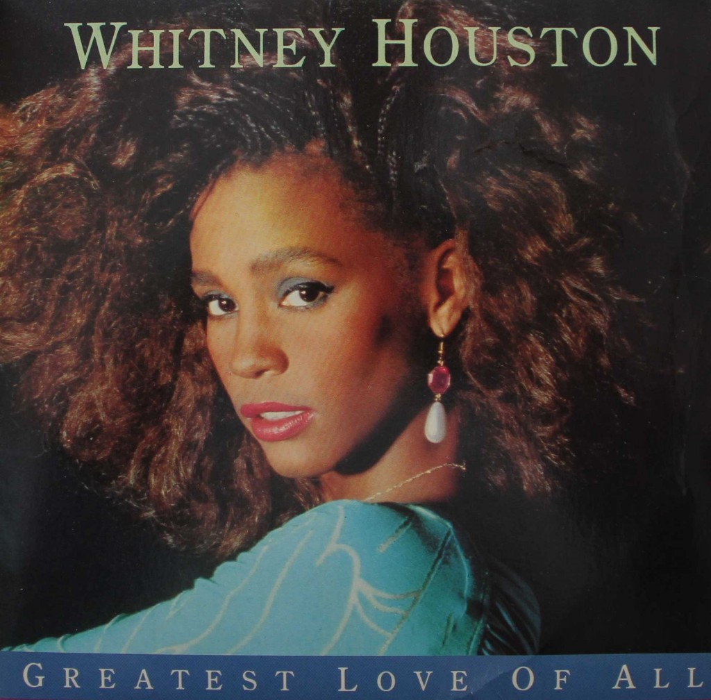 http://2.bp.blogspot.com/-JzsuF-4G8GY/T0CmjLxpvzI/AAAAAAAAQHo/rI_2hUGr9SE/s1600/whitney-houston-greatest-love-of-all-sleeve-80s-1024x1008.jpg