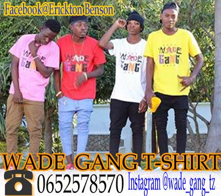 "ADS:   BUY ""WADE GANG"" T-SHIRT FOR LOW PRICE IN TZ."