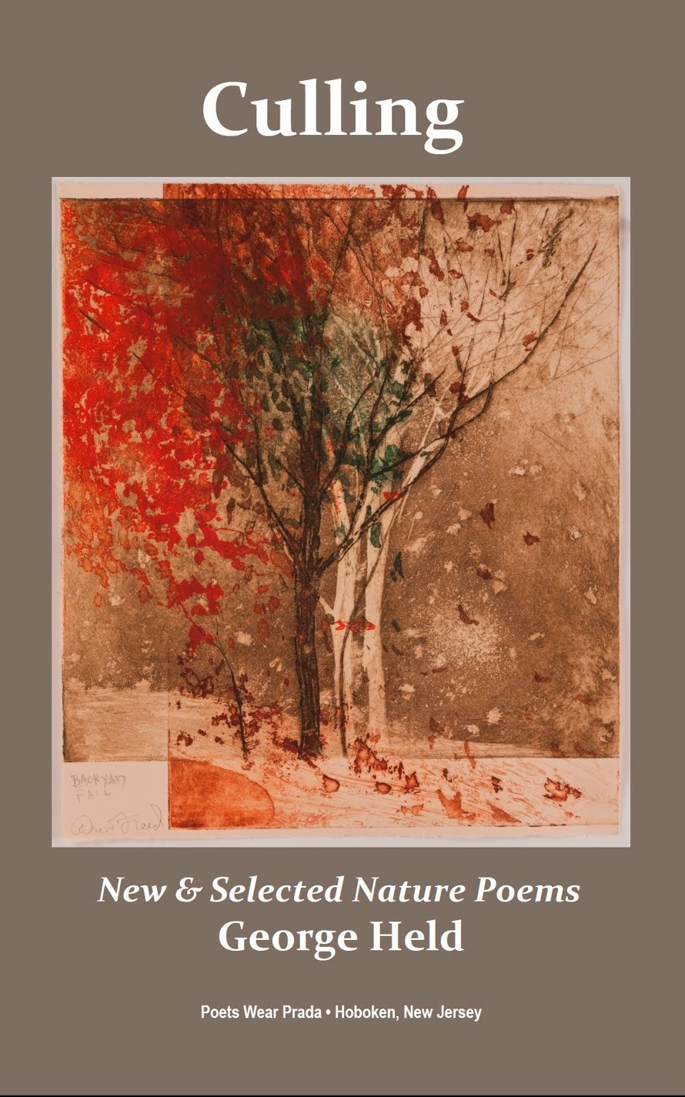 CULLING: NEW & SELECTED NATURE POEMS by George Held