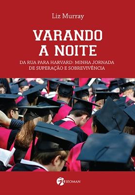 VARANDO A NOITE * Liz Murray