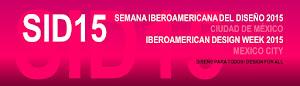 SID 15 SEMANA IBEROAMERICANA DEL DISEÑO 2015
