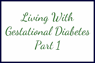 Living With Gestational Diabetes