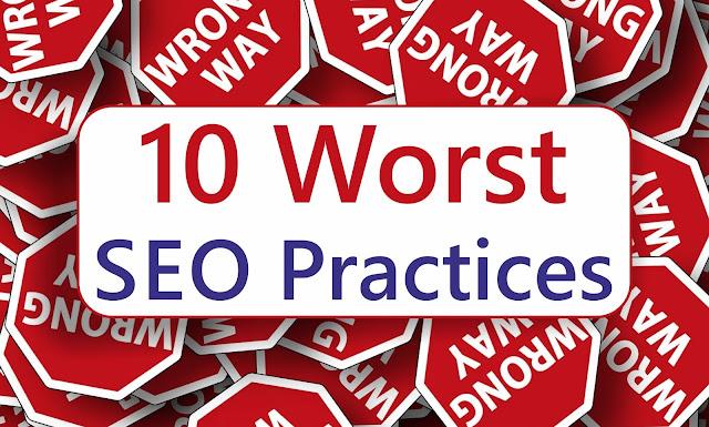 10 Worst SEO Practices!