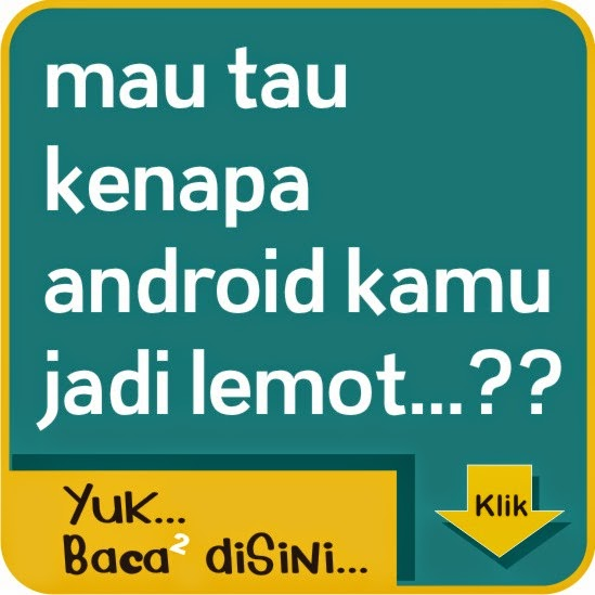 Android Kamu Lambat...???