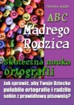 Okładka książki Jolanty Gajdy - ABC Mądrego Rodzica: Skuteczna nauka ortografii