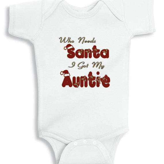 Unique and personalized baby gifts best christmas onesie who needs santa i got my auntie baby onesie negle Image collections