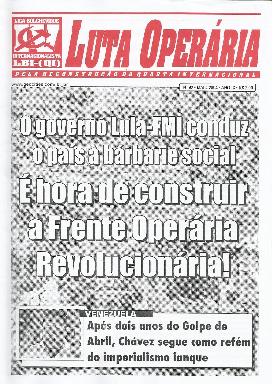 LEIA A EDIÇÃO DO JORNAL LUTA OPERÁRIA Nº 92, MAIO/2004