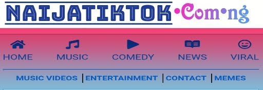 NaijaTikTok || 24/7 Naija Entertainments