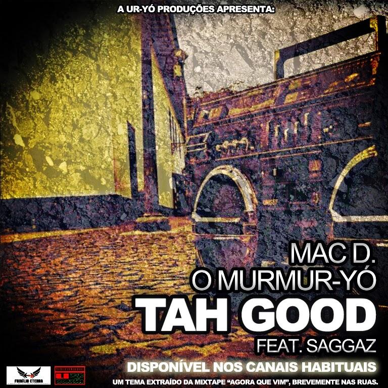 Mac D. O Murmur-Yó - Tah Good (feat. Saggaz)