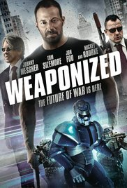 Nonton Movie WEAPONIZED (2016)