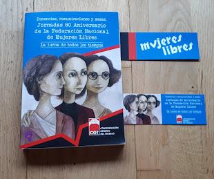 MI ÚLTIMO LIBRO COLECTIVO: Jornadas 80 Aniversario de la Federación Nacional de Mujeres Libres.