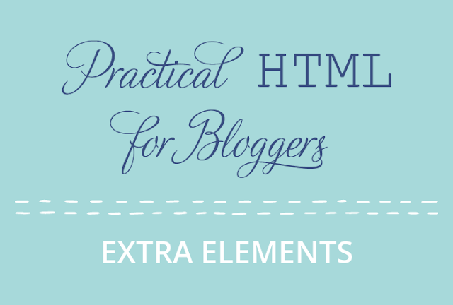 Practical HTML for Bloggers - extra elements