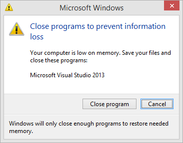 Close programs to prevent information loss - low on memory
