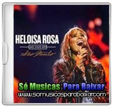 musicas%2Bpara%2Bbaixar CD Heloísa Rosa – Ao Vivo Em São Paul (2014)