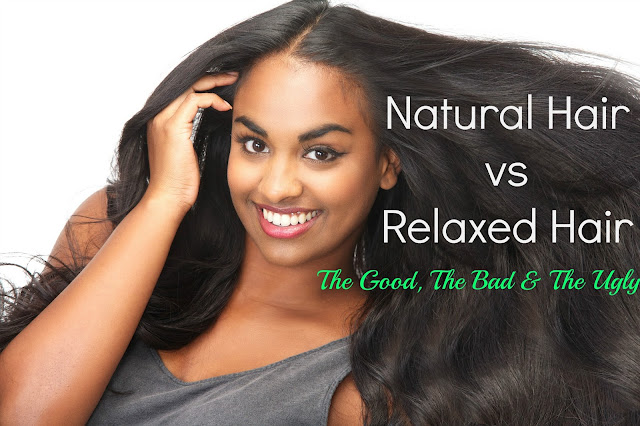 Natural Hair vs Relaxed Hair: The Good, The Bad & the Ugly