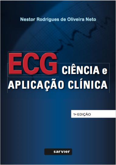 Lancamento (2016): ECG-CIÊNCIA E APLICAÇÃO CLÍNICA