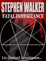 Fatal Inheritance, Stephen Walker, Liz Sanford, novel, occult investigations