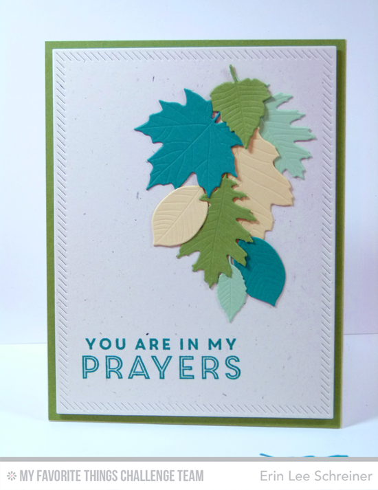 In My Prayers Card by Erin Lee Schreiner featuring the Lisa Johnson Designs Words of Inspiration stamp set and Falling Leaves Die-namics #mftstamps