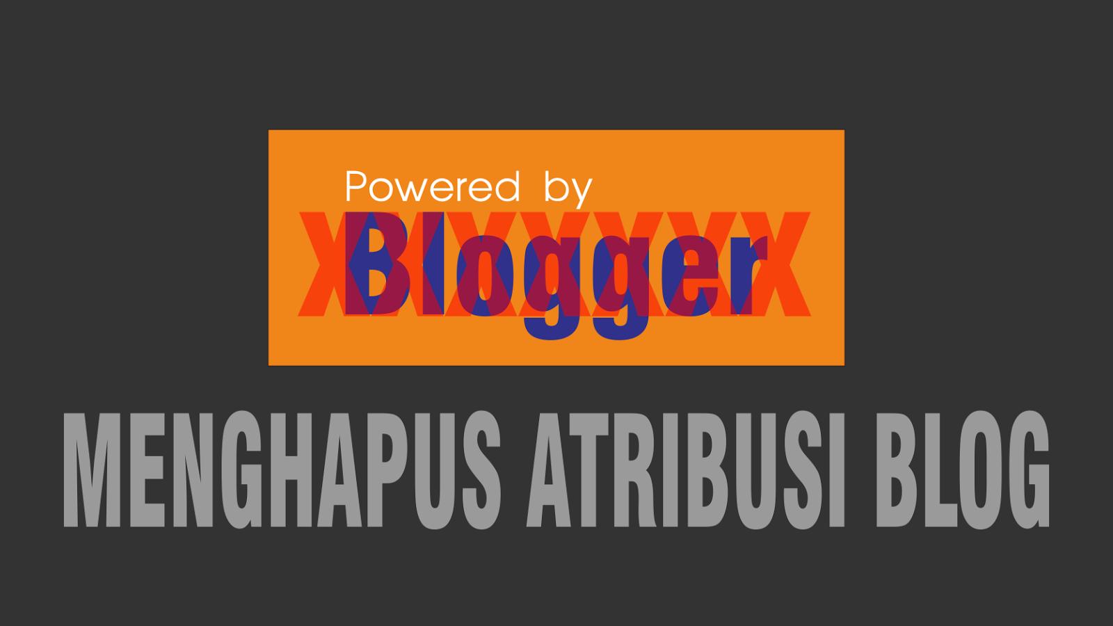 Cara Menghapus Atribusi Blogger