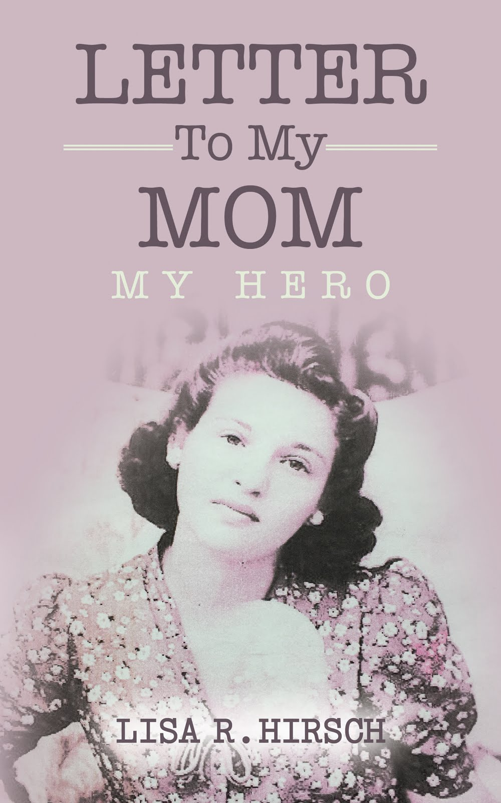 Book Letter To My Mom, My Hero