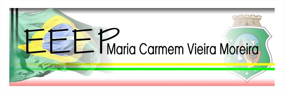 EEEP Maria Carmem Vieira Moreira