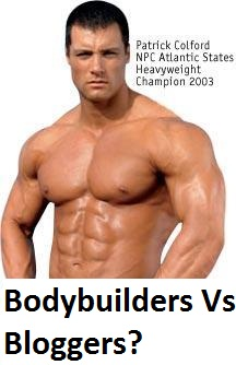 Bloggers And Bodybuilders- How They Are Alike?