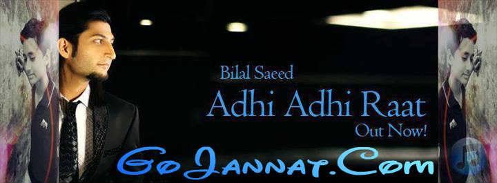 Bilal Saeed Adhi Adhi Raat