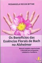 LIVRO OS BENEFÍCIOS DAS ESSÊNCIAS FLROAIS DE BACH NO ALZHEIMERVENDAS DE LIVROS NO SITE