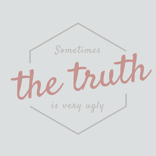 Sometimes the truth is very ugly