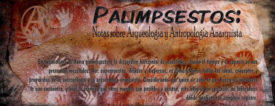 Palimpsestos: Antropología y Arqueología Anarquista
