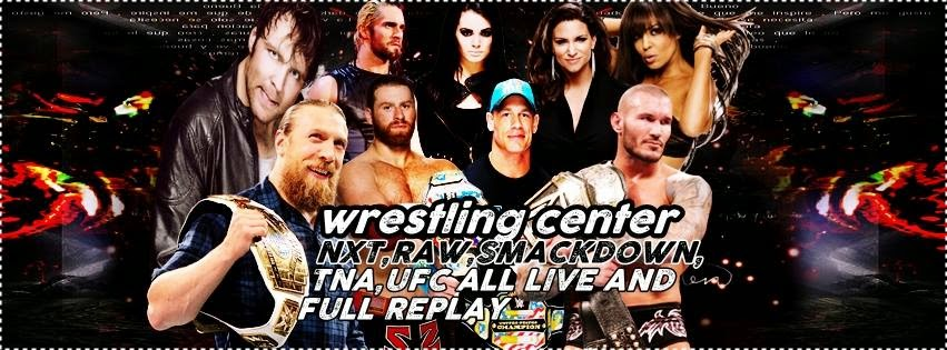 Wrestling Center: WWE / PPV / TNA / NXT / UFC