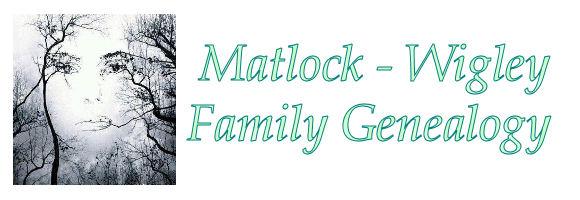 Matlock-Wigley Family Genealogy
