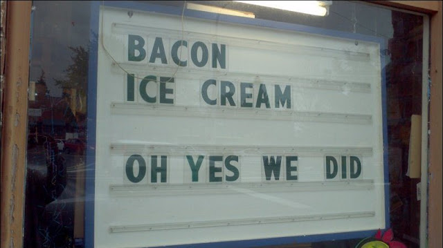 Oh No You didn't, funny bacon ice cream sign, funny store sign, funny sign