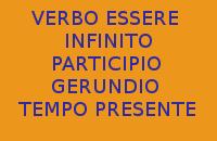 QUAL'È L'INFINITO, IL PARTICIPIO E IL GERUNDIO AL TEMPO PRESENTE DEL VERBO ESSERE NELLA LINGUA ITALIANA ?