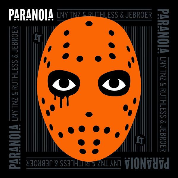 LNY TNZ, Ruthless & Jebroer - Paranoia - Single Cover