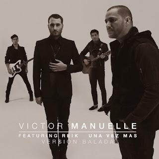 Victor Manuelle - Una Vez Más (ft. Reik)