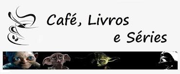 Café, Livros e Séries