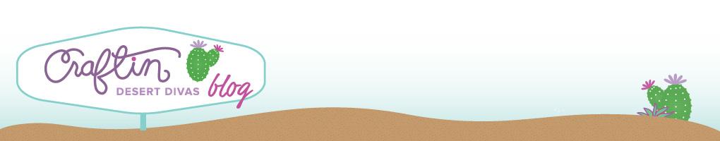 Craftin Desert Divas Blog