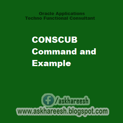 CONSCUB Command and Example, askhareesh blog for Oracle Apps
