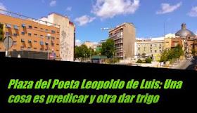 Plaza del Poeta Leopoldo de Luis: Una cosa es predicar y otra dar trigo
