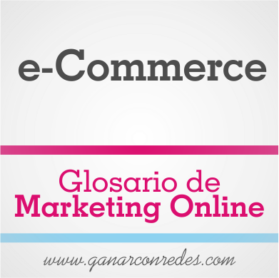 e-Commerce | Glosario de marketing Online