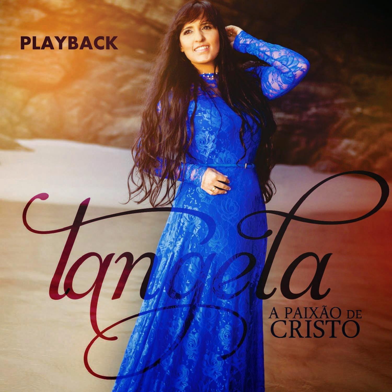 Tangela - A Paixão de Cristo - Playback 2015