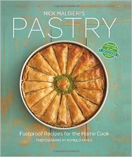 Nick Malgieri's Pastry: Foolproof Recipes for the Home Cook