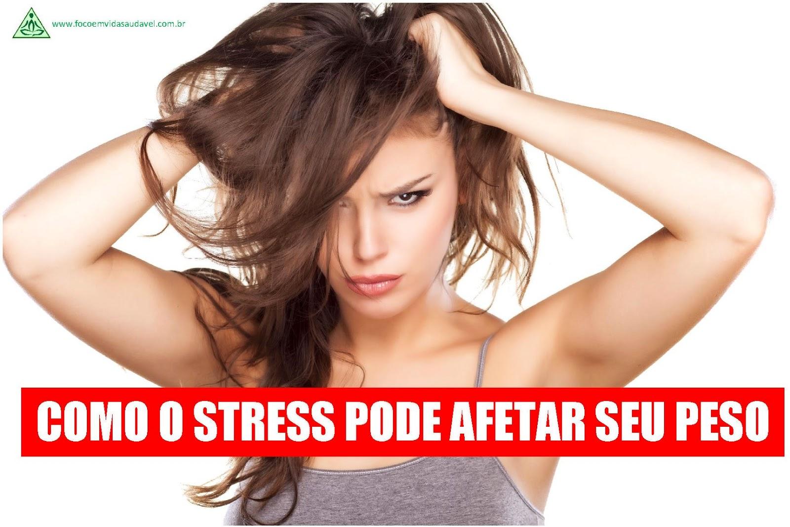 Como o Stres pode afetar seu peso Foco Vida Ativa e Saudavel Herbalife