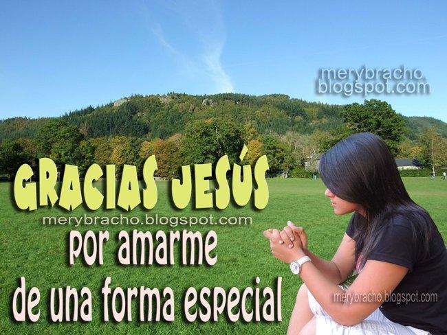Gracias Jesús por amarme de una forma especial. agradecimiento, Gracias a Dios oración me amas. Postales cristianas de semana santa, poema cristiano para semana santa