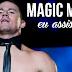 Magic Mike - Eu Assisti!