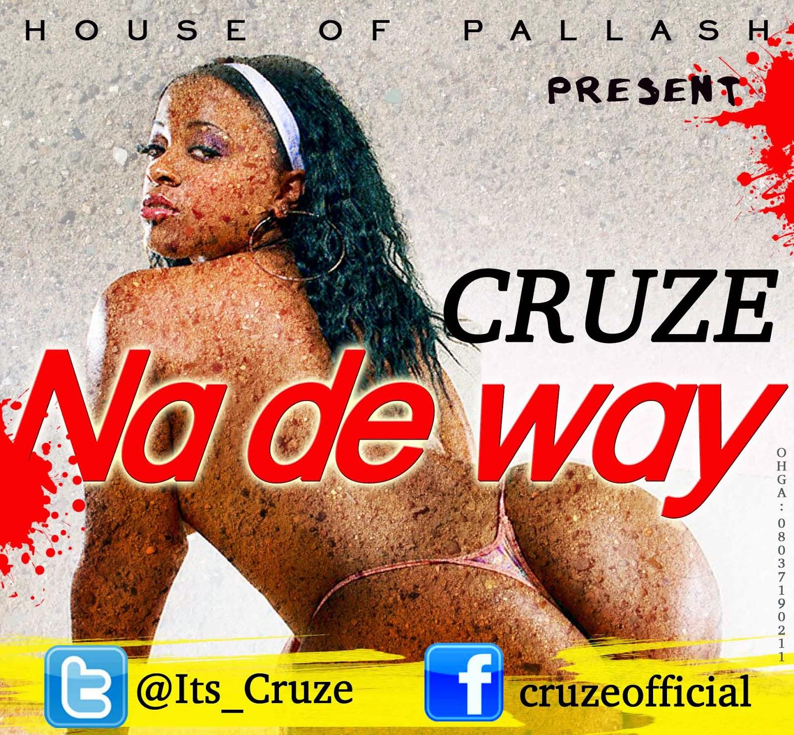 Music : Na De Way – Cruze [@its_cruze]