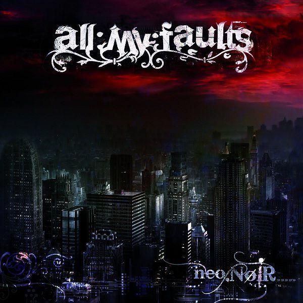 Free Download Lagu mp3 ALL My Faults - Neo.NoiR Full Album Zip