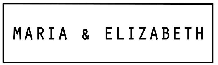 Maria and Elizabeth